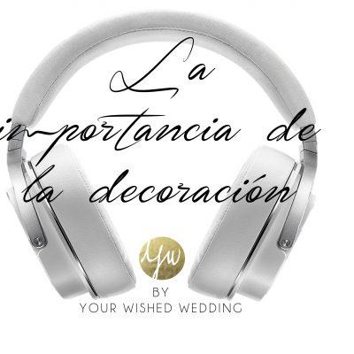 Sin decoración no hay boda. ¡Cuarto podcast disponible!